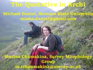 The Quotative in Archi Michael Daniel, Moscow State University misha.daniel@gmail
