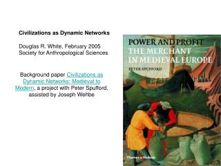 Civilizations as Dynamic Networks Douglas R. White, February 2005