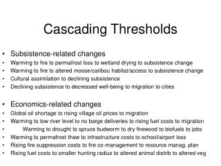 Cascading Thresholds