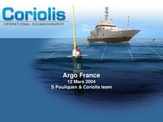 Argo France  12 Mars 2004 S Pouliquen & Coriolis team