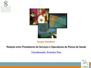Grupo Temático:  Relação entre Prestadores de Serviços e Operadoras de Planos de Saúde