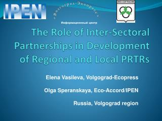 The Role of Inter- Sectoral  Partnerships in Development of Regional and Local PRTRs