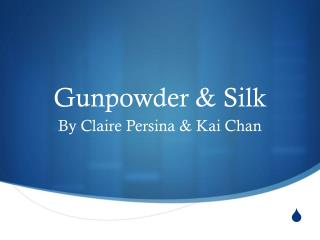 Gunpowder & Silk