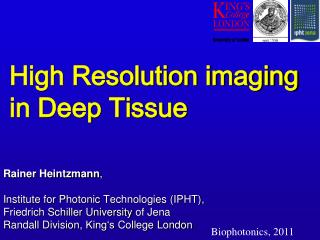 High Resolution imaging in Deep Tissue