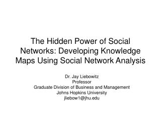 The Hidden Power of Social Networks: Developing Knowledge Maps Using Social Network Analysis
