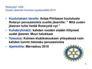 Rotarypiiri 1420 Uusien jäsenien koulutus syyskaudella 2010