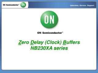 Z ero  D elay (Clock)  B uffers NB230XA series