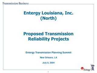 Entergy Louisiana, Inc. (North) Proposed Transmission Reliability Projects