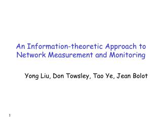 An Information-theoretic Approach to Network Measurement and Monitoring