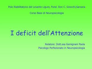 Relatore: Dott.ssa Gemignani Paola Psicologo Perfezionato in Neuropsicologia