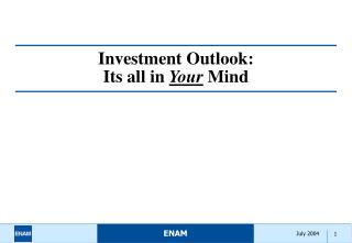 Investment Outlook: Its all in  Your  Mind