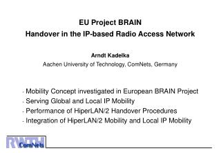Mobility Concept investigated in European BRAIN Project  Serving Global and Local IP Mobility