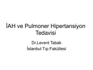 İAH ve Pulmoner Hipertansiyon Tedavisi