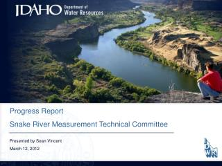 Progress Report Snake River Measurement Technical Committee Presented by Sean Vincent