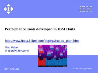 Performance Tools developed in IBM Haifa