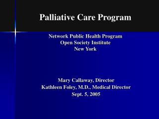 Palliative Care Program Network Public Health Program  Open Society Institute New York