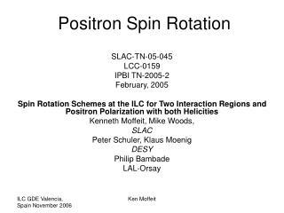 Positron Spin Rotation