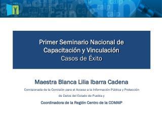 Primer Seminario Nacional de  Capacitación  y Vinculación Casos de Éxito