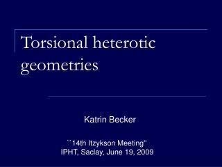 Torsional heterotic geometries