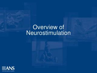 Overview of Neurostimulation