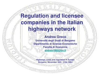 Regulation and licensee companies in the Italian highways network