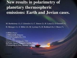 New results in polarimetry of planetary thermospheric emissions: Earth and Jovian cases.