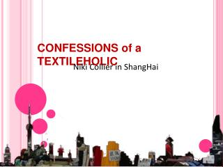 CONFESSIONS of a TEXTILEHOLIC