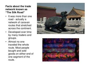 "Facts about the trade network known as ""The Silk Road"""