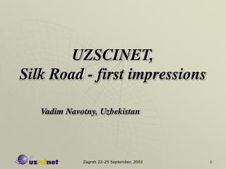 UZSCINET,  Silk Road - first impressions