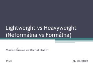 Lightweight vs Heavyweight (Neformálna vs Formálna)