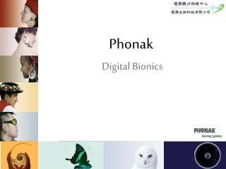 Phonak  Digital Bionics