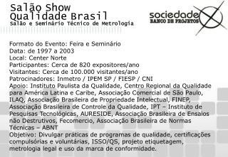 Salão Show Qualidade Brasil Salão e Seminário Técnico de Metrologia