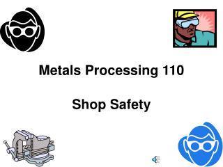 Metals Processing 110