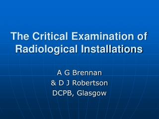 The Critical Examination of Radiological Installations