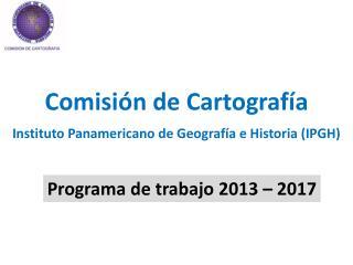 Programa de trabajo 2013 – 2017