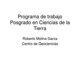 Programa de trabajo Posgrado en Ciencias de la Tierra