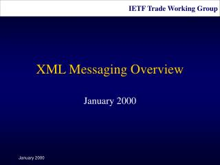 XML Messaging Overview