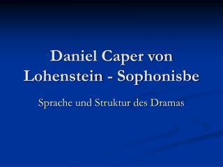 Daniel Caper von Lohenstein - Sophonisbe