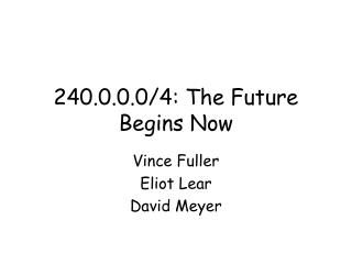 240.0.0.0/4: The Future Begins Now