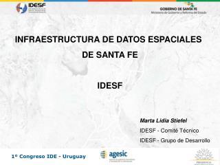 INFRAESTRUCTURA DE DATOS ESPACIALES  DE SANTA FE IDESF
