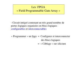 Les  FPGA « Field Programmable Gate Array »
