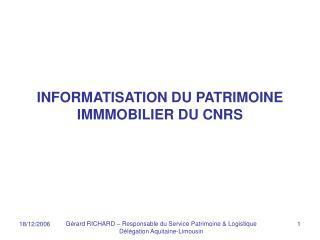 INFORMATISATION DU PATRIMOINE IMMMOBILIER DU CNRS