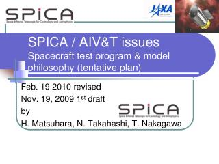 SPICA / AIV&T issues Spacecraft test program & model philosophy (tentative plan)