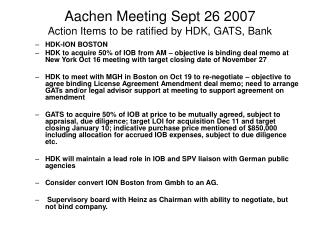 Aachen Meeting Sept 26 2007 Action Items to be ratified by HDK, GATS, Bank