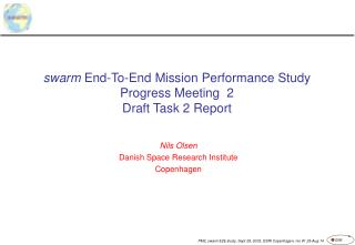 swarm  End-To-End Mission Performance Study Progress Meeting  2 Draft Task 2 Report
