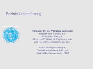 Professor Dr. Dr. Wolfgang Schneider Medizinische Fakultät der Universität Rostock