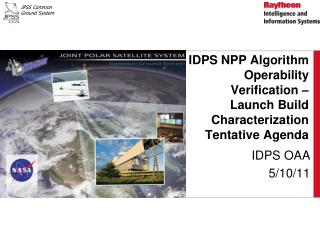 IDPS NPP Algorithm Operability  Verification  –  Launch Build  Characterization Tentative Agenda
