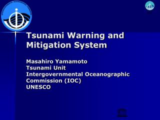Tsunami Early Warning System --effective utilization of existing systems--- O	 upstream