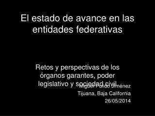 El estado de avance en las entidades federativas