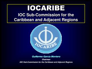 IOCARIBE IOC Sub-Commission for the Caribbean and Adjacent Regions